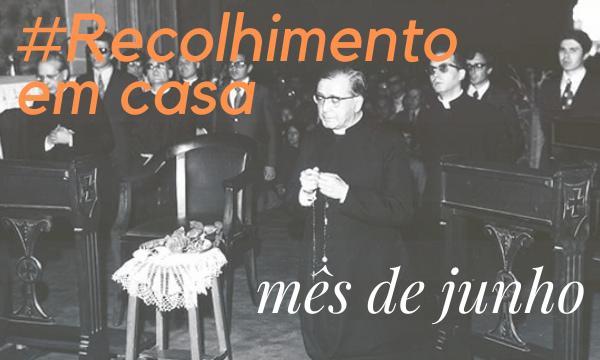 Opus Dei - Recolhimento de Junho #EmCasa