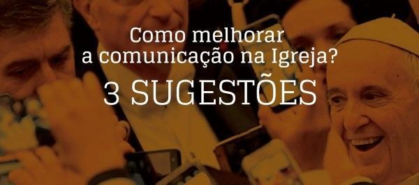 """Lisboa: """"3 sugestões para melhorar a comunicação na Igreja"""""""