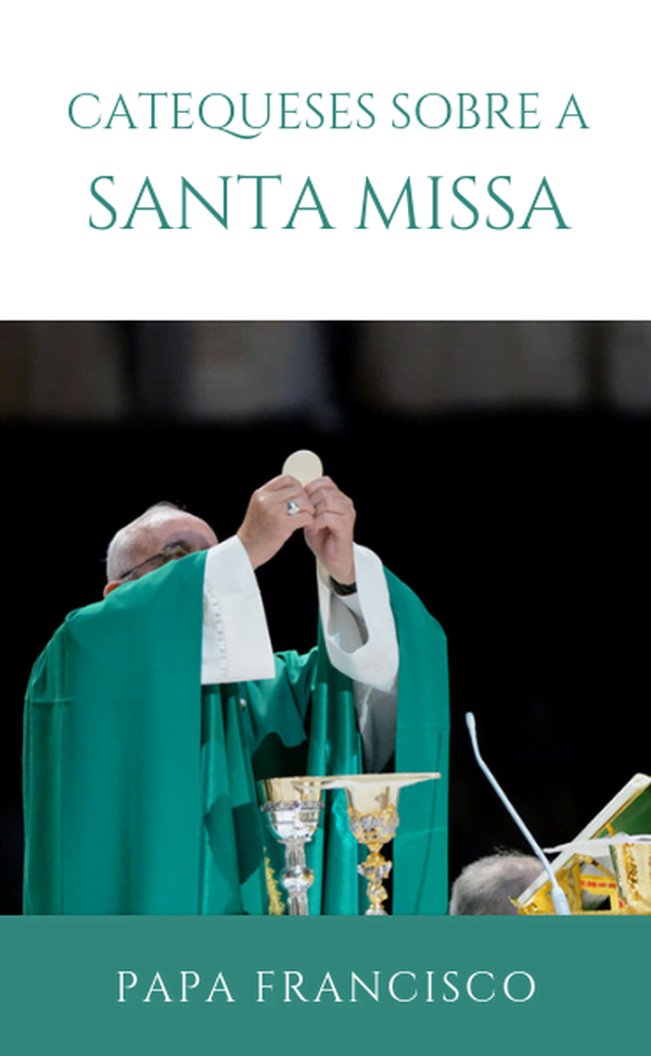 "Livro digital: ""Catequeses do Papa Francisco sobre a Santa Missa"""