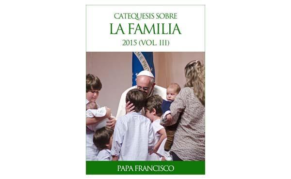 Libro electrónico: Catequesis sobre la familia (Vol. III)