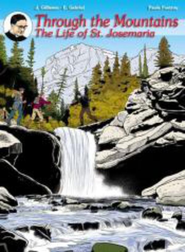 """""""Through the Mountains"""": A New Comic Book about St. Josemaría"""