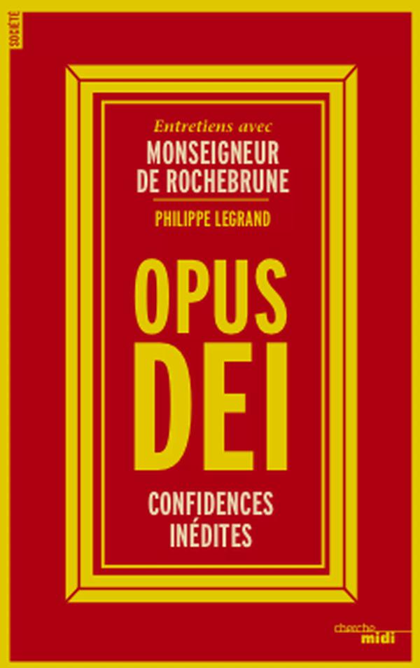 Tout savoir sur l'Opus Dei!