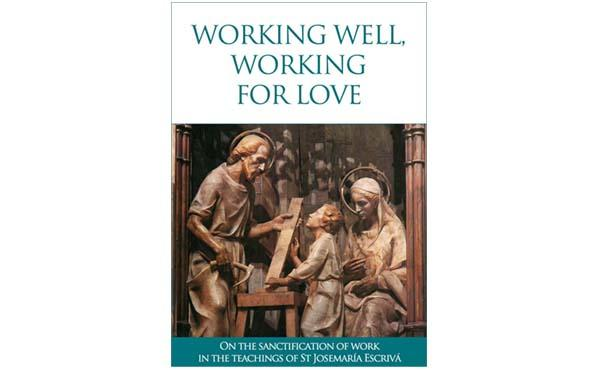 "Opus Dei - eBook: ""Working well, working for love"""