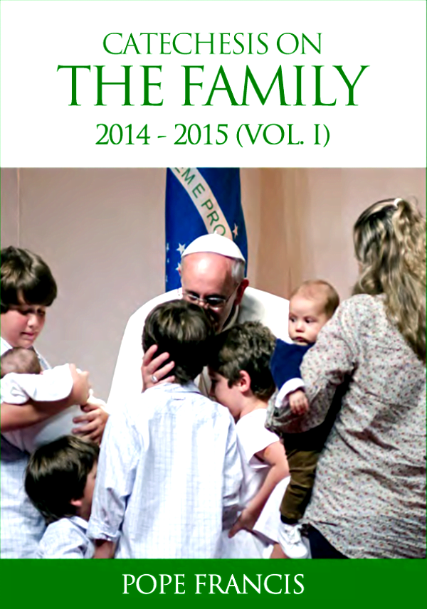 eBook: Catechesis on the Family (Vol. I)