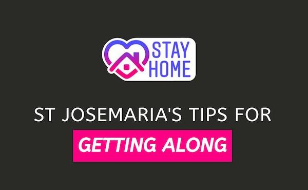 St. Josemaria: Tips For Getting Along