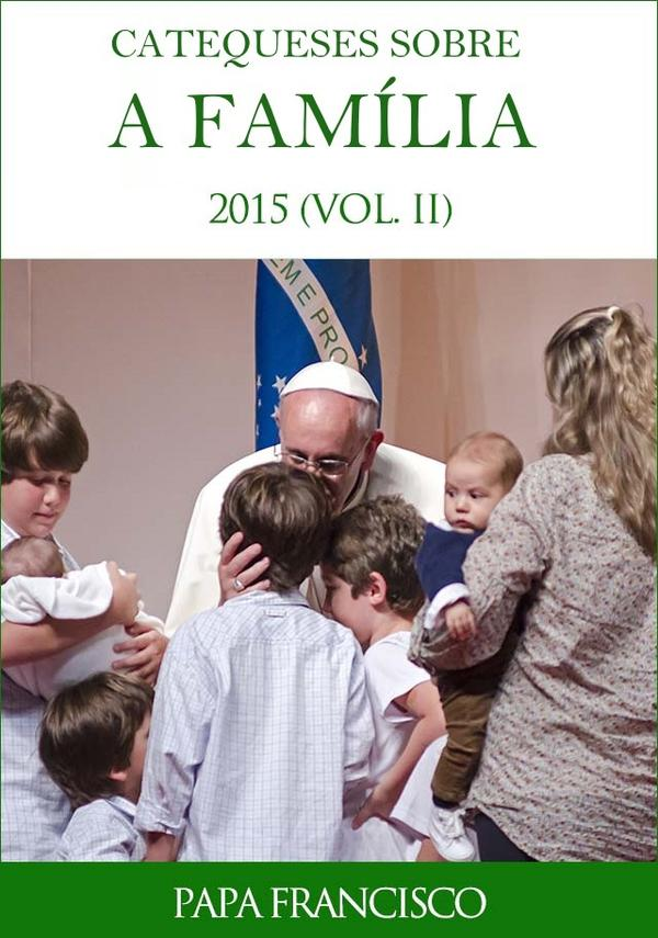 Opus Dei - Livro electrónico: Catequeses sobre a família (Vol II)