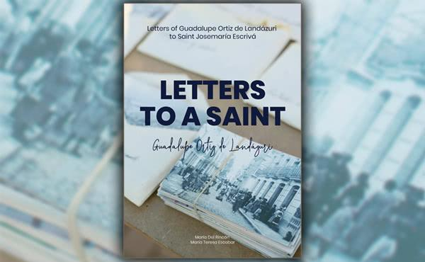"""Letters to a Saint"": eBook with letters from Guadalupe Ortiz"