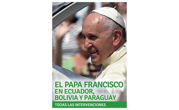 Opus Dei - Libro electrónico: el Papa Francisco en Ecuador, Bolivia y Paraguay