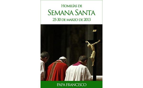 """Opus Dei - Libro electrónico: """"Papa Francisco - Homilías de Semana Santa"""""""