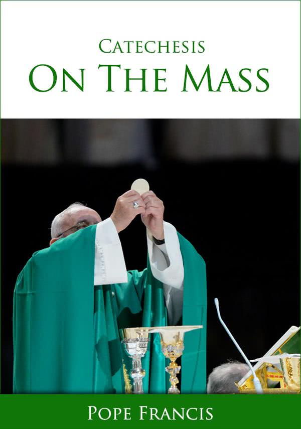 "Free Ebook: ""Catechesis of Pope Francis on the Mass"""