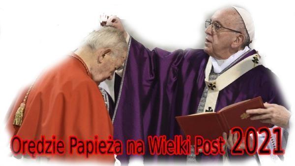 Orędzie Ojca Świętego na Wielki Post 2021 r.