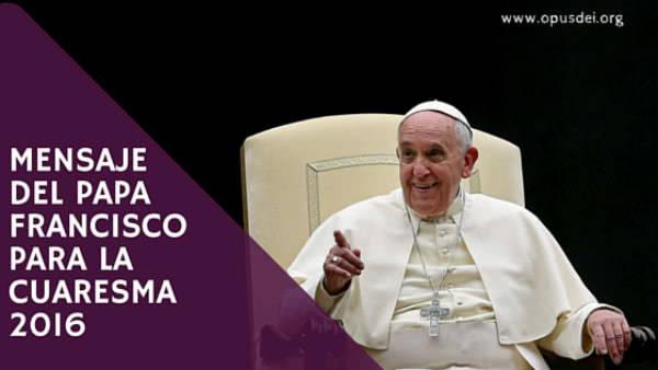Opus Dei - Mensaje del Papa Francisco para la Cuaresma 2016