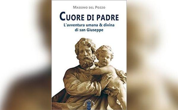 Cuore di Padre, un libro per conoscere san Giuseppe nella sua vita quotidiana