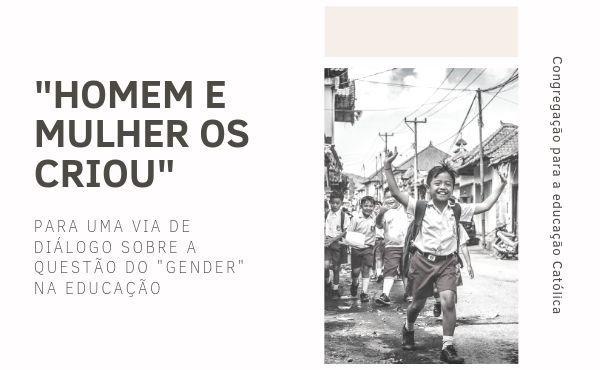"""""""Homem e mulher os criou"""". Para uma via de diálogo sobre a questão do """"gender"""" na educação"""
