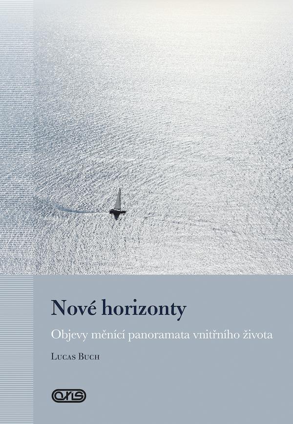 Nové horizonty, objevy měnící panoramata vnitřního života