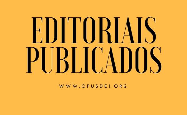 Opus Dei - Lista de editoriais publicados no site do Opus Dei