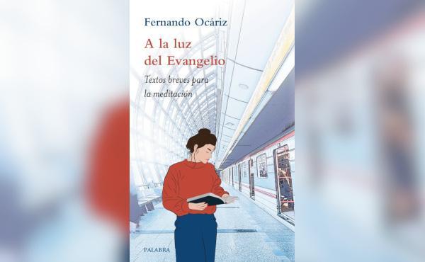 """Nuevo libro de Mons. Fernando Ocáriz: """"A la luz del Evangelio"""""""