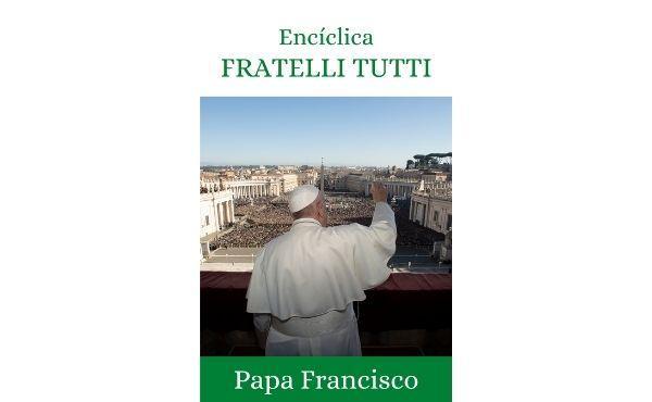 "Carta Encíclica ""Fratelli Tutti"" sobre la fraternidad y la amistad social"