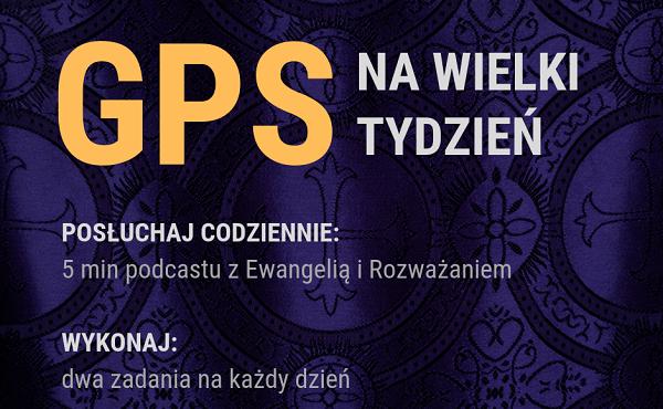GPS na Wielki Tydzień