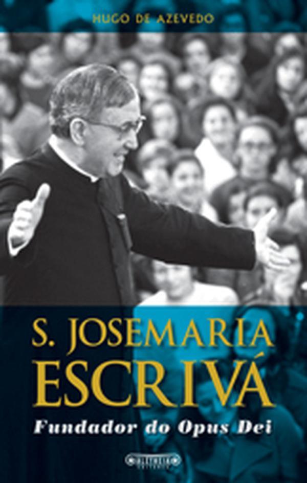 Biografia do fundador do Opus Dei em nova edição
