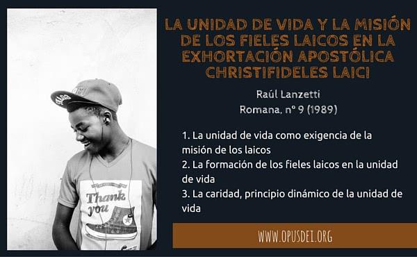 Opus Dei - La unidad de vida y la misión de los fieles laicos en la Exhortación Apostólica Christifideles laici