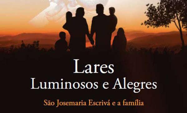 """Opus Dei - """"Lares luminosos e alegres"""""""