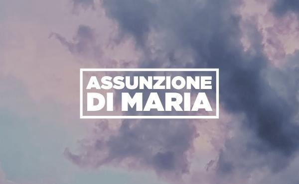 """L'Assunzione di Maria, la buona notizia del """"sì"""""""