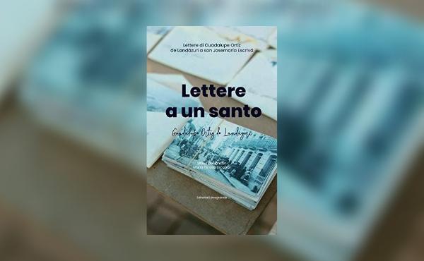 """Opus Dei - """"Lettere a un santo"""", il libro è disponibile in formato cartaceo"""