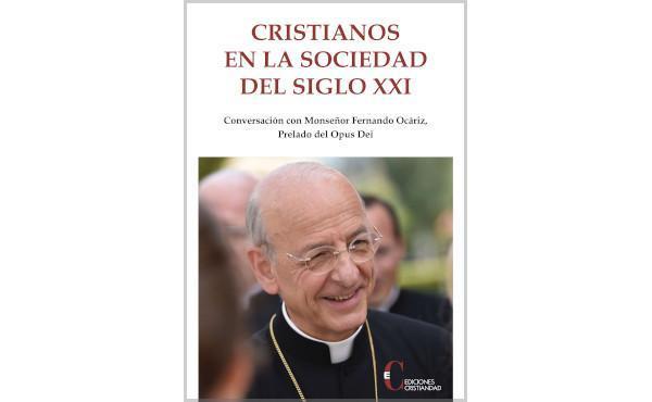 """Un libro-intervista al prelato dell'Opus Dei: """"Cristianos en la sociedad del siglo XXI"""""""