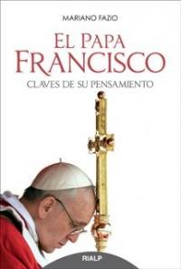 Portada de 'Francisco. Claves de su pensamiento', escrito por Mariano Fazio.