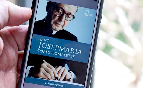 Opus Dei - Disponible el llibre electrònic de les obres completes de sant Josepmaria