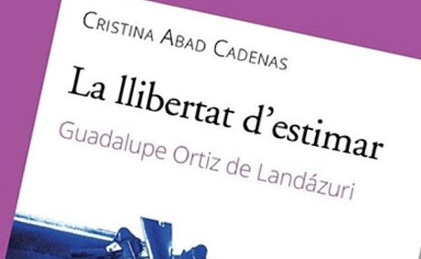 """""""La llibertat d'estimar"""", una semblança sobre Guadalupe"""