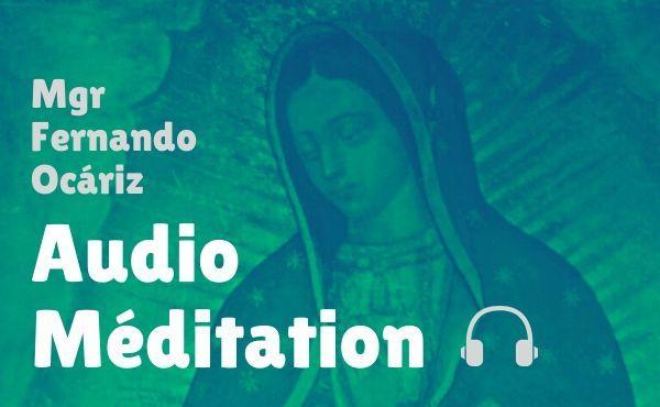 Méditation audio du Prélat : « Mère de Dieu et notre espérance »