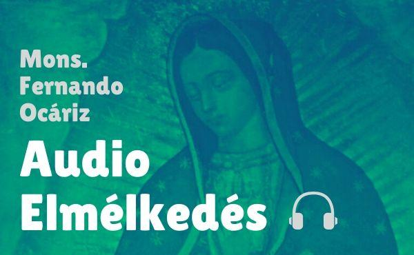 """A Prelátus audio-elmélkedése: """"Isten anyja és a mi reményünk"""""""