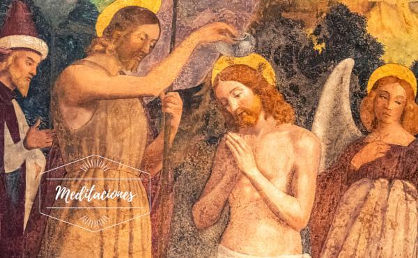 Meditações: Batismo do Senhor
