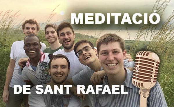 L'hora dels valents. Meditació de sant Rafael (04.04.20)