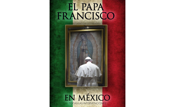 Opus Dei - Libro electrónico: Viaje del Papa Francisco a México