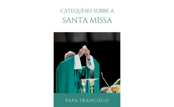 "Opus Dei - Livro digital: ""Catequeses do Papa Francisco sobre a Santa Missa"""