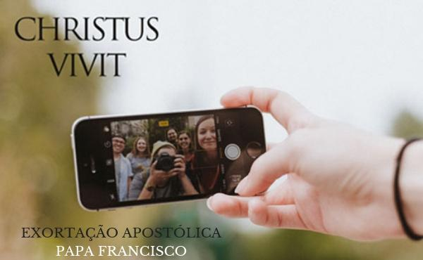 """Christus vivit"": Exortação Apostólica aos Jovens"