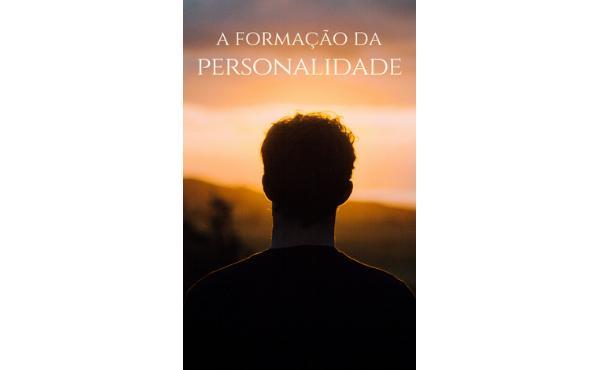 """E-book gratuito: """"A formação da personalidade"""""""