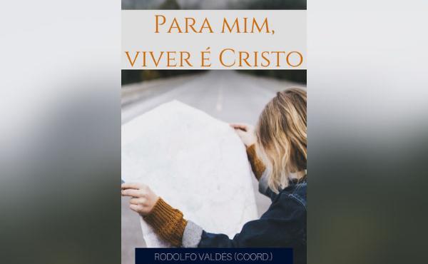 Ebook gratuito: «Para mim, viver é Cristo»