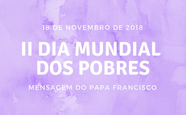 Opus Dei - Mensagem do Papa para o 2˚ Dia Mundial dos Pobres