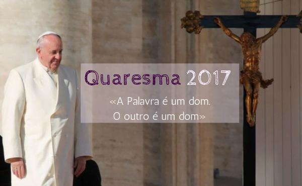 Mensagem do Papa para Quaresma 2017
