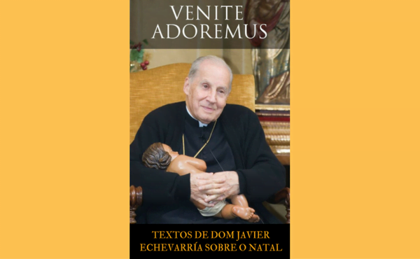 """""""Venite adoremus"""": Livro digital de Mons. Echevarría sobre o Natal"""