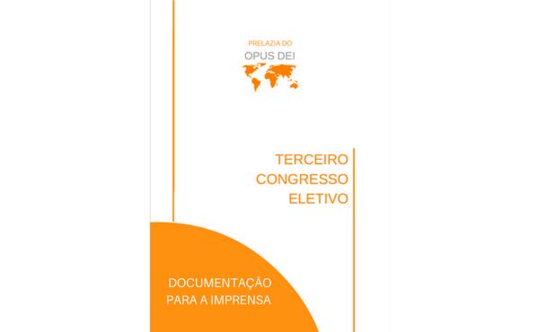 Opus Dei - Documentação para a imprensa sobre o terceiro congresso eletivo do Opus Dei