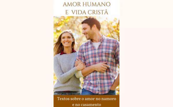 "Ebook gratuito: ""Amor humano e vida cristã"" (áudio)"