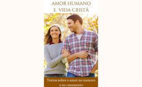 "Livro digital: ""Amor humano e vida cristã"""
