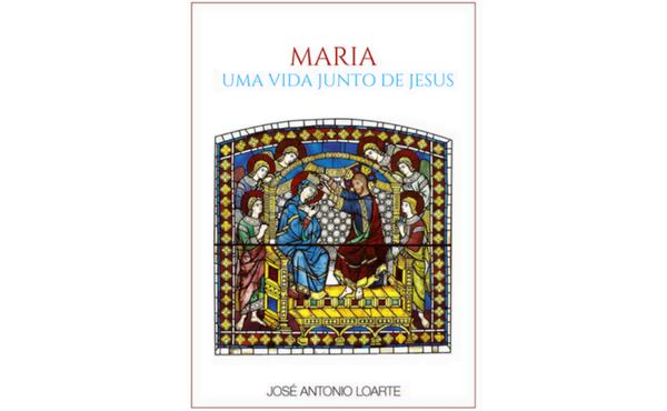 "Livro: ""Maria, uma vida junto de Jesus"""
