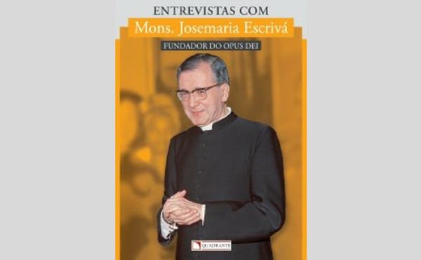 Opus Dei - Lançamento: Entrevistas com Mons. Josemaria Escrivá