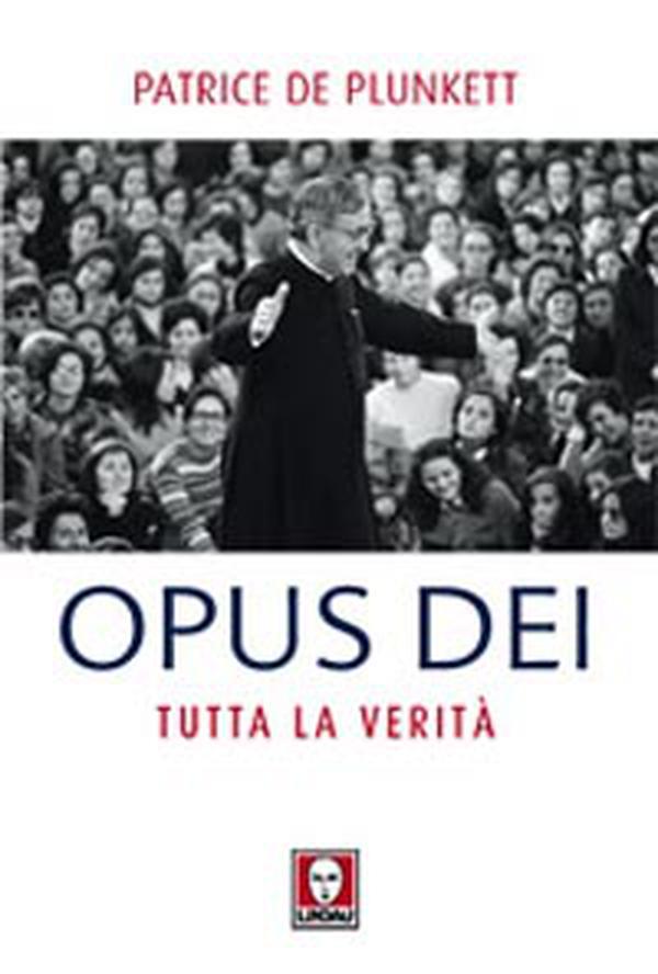 Opus Dei: tutta la verità